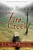K.T. Randall Book One: Fire Creek