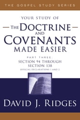 The Doctrine and Covenants Made Easier, Part 3