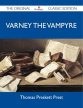 Varney The Vampyre - The Original Classic Edition