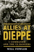 Allies at Dieppe: 4 Commando and the US Rangers
