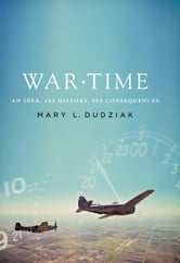 War Time : An Idea, Its History, Its Consequences