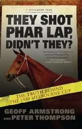 They Shot Phar Lap Didn't They?