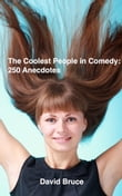 The Coolest People in Comedy: 250 Anecdotes