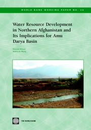 Water Resource Development in Northern Afghanistan and Its Implications for Amu Darya Basin