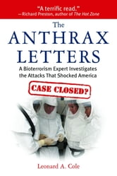 The Anthrax Letters: A Bioterrorism Expert Investigates the Attacks that Shocked America