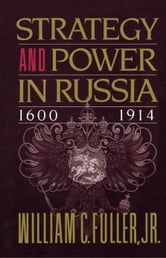 Strategy and Power in Russia 1600-1914