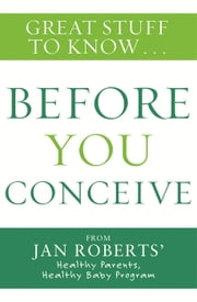 Great Stuff to Know: Before You Conceive