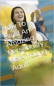 Building An Amazing Personality