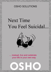 Next Time You Feel Suicidal…