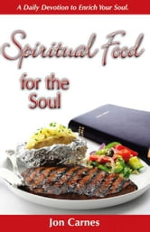 Spiritual Food for the Soul: A Daily Devotion to Enrich Your Soul