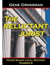 The Reluctant Jurist: Peter Sharp Legal Mystery #8