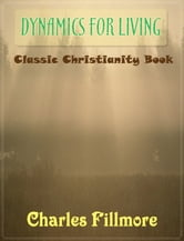 Dynamics for Living: Classic Christianity Book