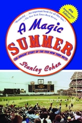 A Magic Summer: The Amazin' Story of the 1969 New York Mets