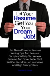 Let Your Resume Get You Your Dream Job!