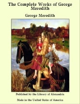 The Complete Works of George Meredith