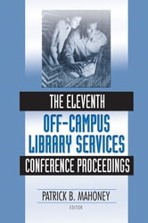The Eleventh Off-Campus Library Services Conference Proceedings