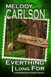 Everything I Long For: A Whispering Pines Novel - Book 2