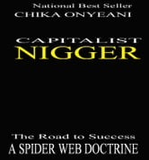 Capitalist Nigger: The Road To Success