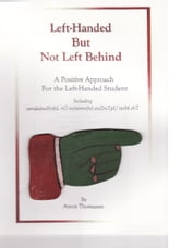 Left-Handed But Not Left Behind, A Positive Approach for the Left-Handed Student