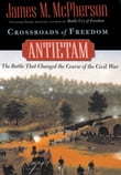 Crossroads of Freedom : Antietam