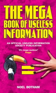 The Mega Book of Useless Information