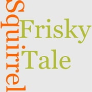 download The Tale Of Frisky Squirrel book