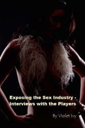 Exposing the Sex Industry – Interviews with the Players