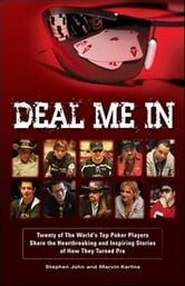 Deal Me In Mini eBook - Chapter 11: Allen Cunningham: Twenty of the World'sTop Poker Players Share the Heartbreaking and Inspiring Stories of How They Turned Pro