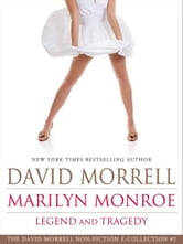 Marilyn Monroe: Legend and Tragedy, an essay (The David Morrell Cultural-Icon Series)