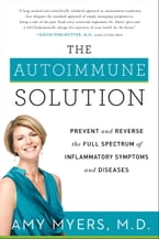 The Autoimmune Solution, Prevent and Reverse the Full Spectrum of Inflammatory Symptoms and Diseases