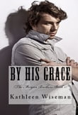 By His Grace (Book 1 The Morgan Brothers) (Christian Romance / Religious Romance)