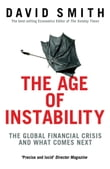 The Age of Instability: The Global Financial Crisis and What Comes Next