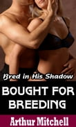 Bought for Breeding: Bred in His Shadow (BDSM Erotic Romance)