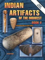 eBook Indian Artifacts Of The Midwest Book V