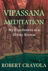 Vipassana Meditation: My Experiences at a 10-Day Retreat