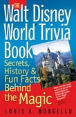 The Walt Disney World Trivia Book: Secrets, History & Fun Facts Behind the Magic