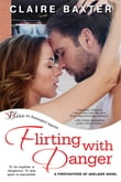 Flirting with Danger (Entangled Bliss)