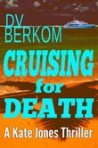 Cruising for Death: The 5th Kate Jones Thriller
