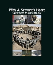 With a Servant's Heart: Greatness Walks Boldly