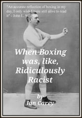 When Boxing Was, Like, Ridiculously Racist