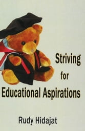 Striving for Educational Aspirations: The Memoirs of Dr Rudy Hidajat