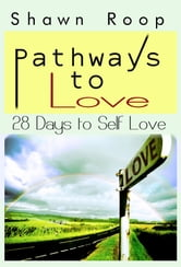 Pathways to Love: 28 Days to Self Love