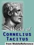 Works Of Cornelius Tacitus: Includes Agricola, The Annals, A Dialogue Concerning Oratory, Germania And The Histories (Mobi Collected Works)