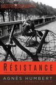 R�sistance: A Woman's Journal of Struggle and Defiance in Occupied France