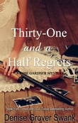 Thirty-One and a Half Regrets