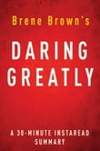 Daring Greatly by Brene Brown - A 30 Minute Summary