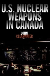 U.S. Nuclear Weapons in Canada