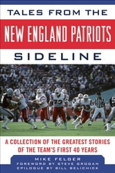 Tales from the New England Patriots Sidelines