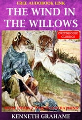 The Wind In The Willows (Complete & Illustrated)(Free Audio Book Link)