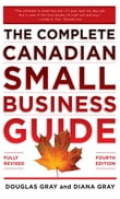 The Complete Canadian Small Business Guide